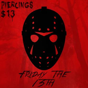 Friday the 13th Piercing Special!