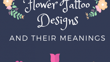 Top 13 Flower Tattoo Designs and Their Meanings