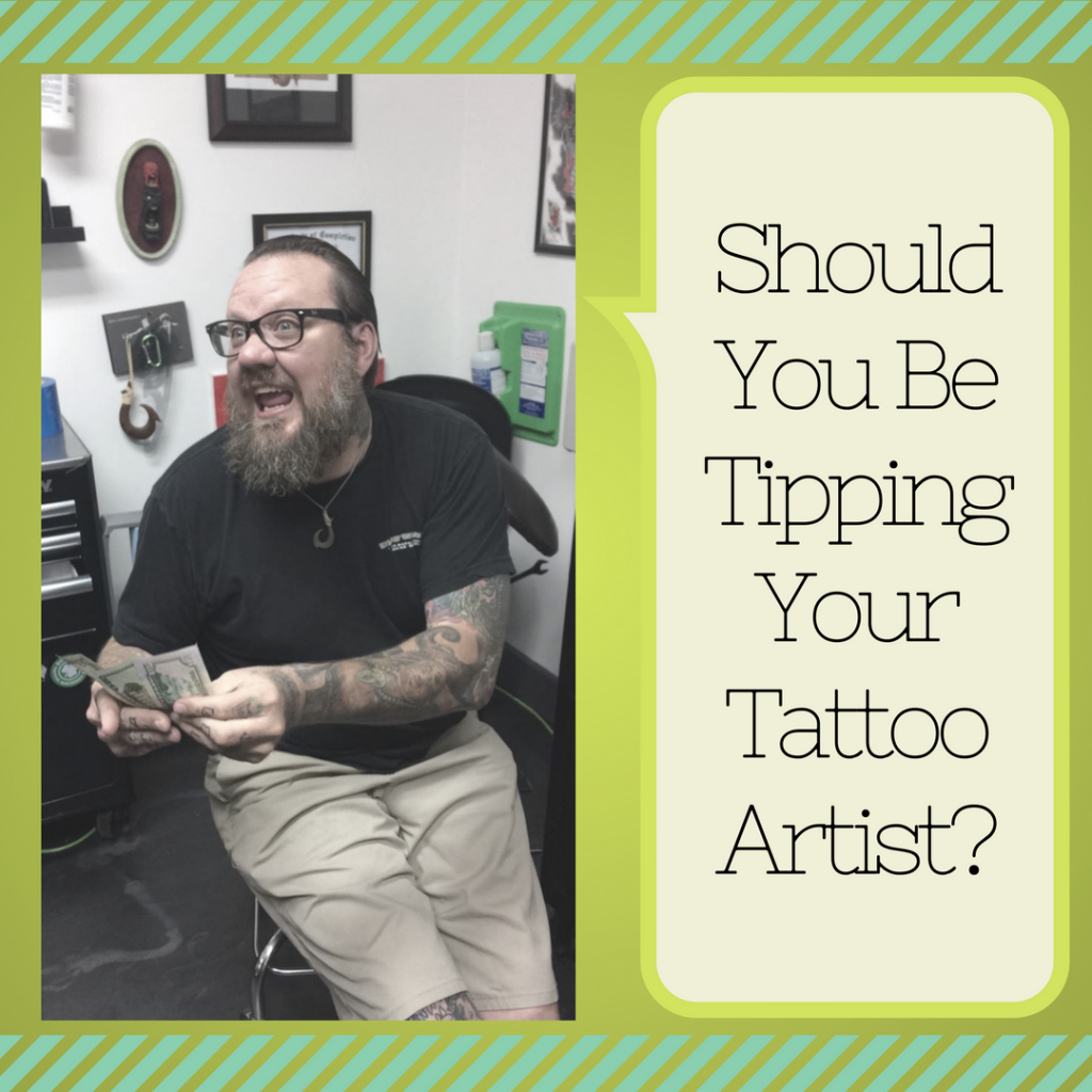 Should You Be Tipping Your Tattoo Artist The World Famous