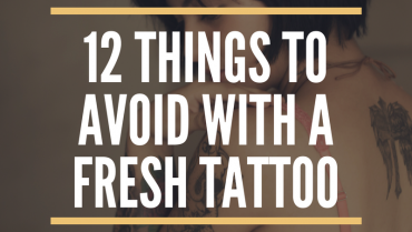 12 Things To Avoid With A Fresh Tattoo