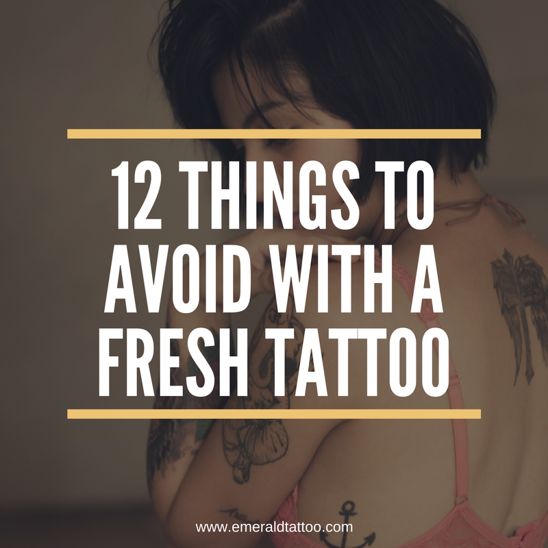 12 Things To Avoid With A Fresh Tattoo The World Famous